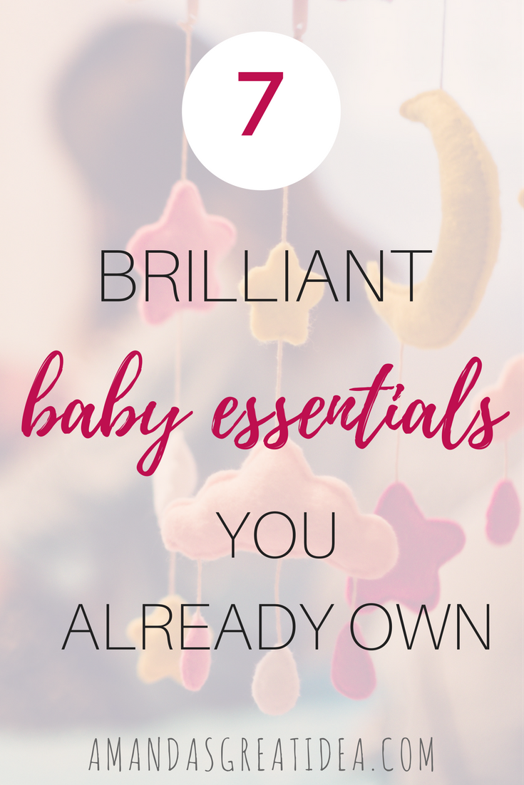 7 Baby Essentials You Already Own