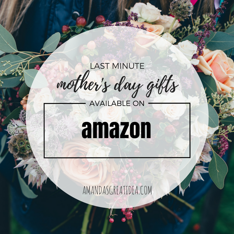 Last Minute Mother's Day Gifts Available on Amazon