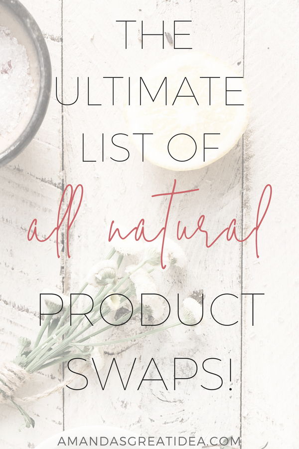 Text that reads Ultimate List of All Natural Product Swaps over a transparent overlay of bowls and herbs